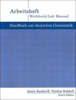 Workbook with Lab Manual for Rankin/Wells' Handbuch zur deutschen Grammatik: Wiederholen und anwenden, 4th