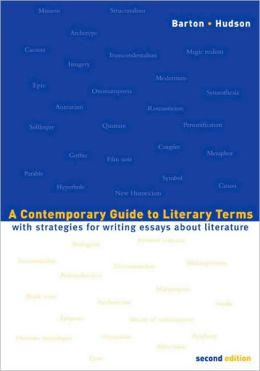 A Contemporary Guide to Literary Terms: With Strategies for Writing Essays About Literature