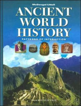 McDougal Littell World History: Patterns of Interaction: Student Edition Grades 9-12 Ancient World History 2005
