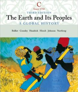The Earth and Its People: A Global History, Volume C: Since 1750