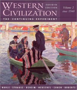 Western Civilization: The Continuing Experiment: Volume II: Since 1560