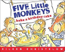 Five Little Monkeys Bake a Birthday Cake