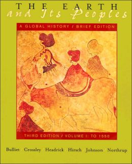 The Earth and Its Peoples: A Global History, to 1550