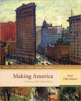 Making America: A History of the United States, Brief Edition