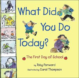 What Did You Do Today?: The First Day of School