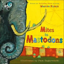 Mites to Mastodons: A Book of Animal Poems