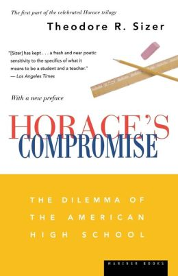 Horace's Compromise: The Dilemma of the American High School