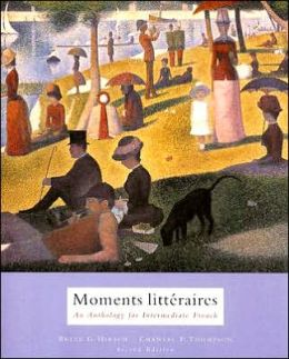 Moments litteraires: An Anthology for Intermediate French