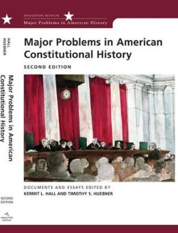 Major Problems in American Constitutional History: Documents and Essays