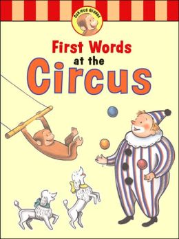 Curious George's First Words at the Circus