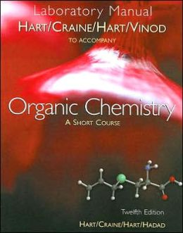 Laboratory Manual for Hart/Craine/Hart/Hadad's Organic Chemistry: A Short Course, 12th