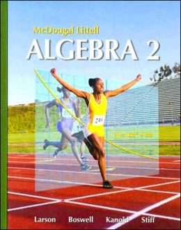 Holt McDougal Larson Algebra 2: Students Edition 2007