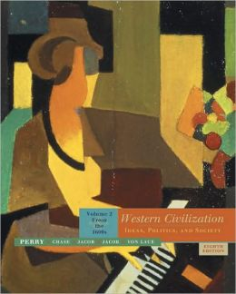 Western Civilization: Ideas, Politics, and Society, Volume 2: From the 1600's