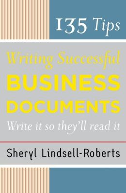 135 Tips For Writing Successful Business Documents