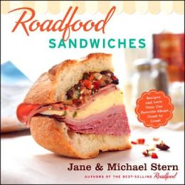Roadfood Sandwiches: Recipes and Lore from Our Favorite Shops Coast to Coast