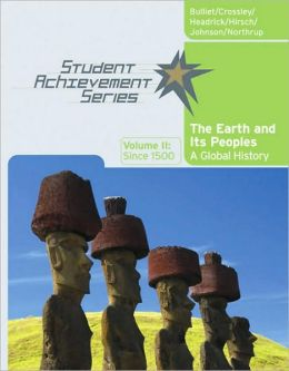 Student Achievement Series: The Earth and Its Peoples: A Global History, Volume II: Since 1500