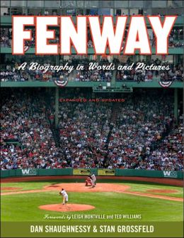 Fenway, Expanded and Updated: A Biography in Words and Pictures