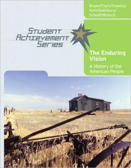 Student Achievement Series: The Enduring Vision: A History of the American People