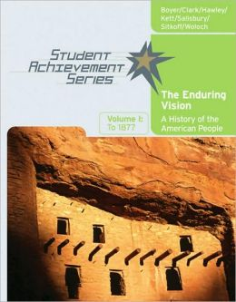 Student Achievement Series: The Enduring Vision: A History of the American People, Volume I: To 1877