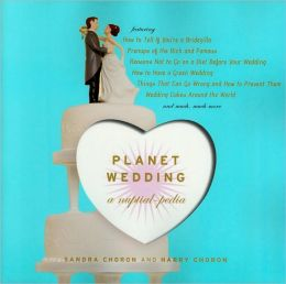 Planet Wedding: A Nuptial-pedia