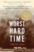 Book Cover Image. Title: The Worst Hard Time:  The Untold Story of Those Who Survived the Great American Dust Bowl, Author: Timothy Egan