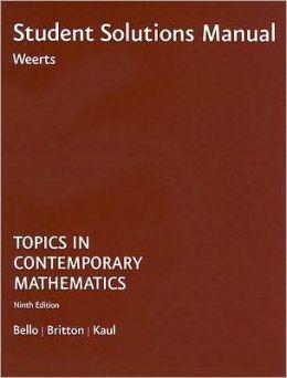 Student Solutions Manual for Bello/Britton/Kaul's Topics in Contemporary Mathematics, 9th