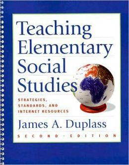 Teaching Elementary Social Studies: Strategies, Standards, and Internet Resources