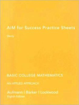 Practice Sheets for Aufmann/Barker/Lockwood's Basic College Mathematics: An Applied Approach, 8th