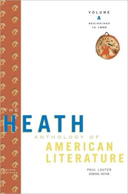 The Heath Anthology of American Literature: Volume A: Beginnings to 1800
