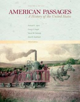 American Passages: A History in the United States, Volume I: To 1877