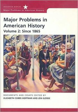 Major Problems in American History, Volume 2: Since 1865 (DocuTech)