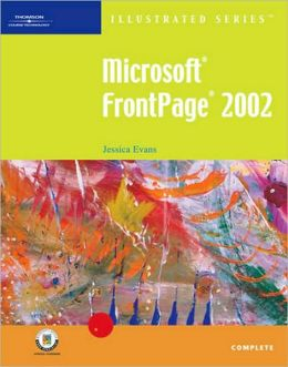 Microsoft FrontPage 2002 ? Illustrated Complete