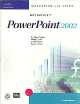 Mastering and Using Microsoft PowerPoint 2002: Comprehensive Course