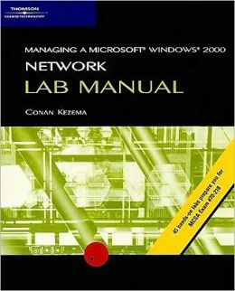 70-218: MCSA Lab Manual for Managing a Microsoft Windows 2000 Network
