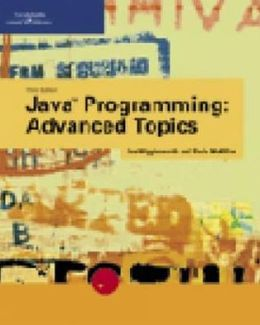 Java Programming: Advanced Topics, Third Edition