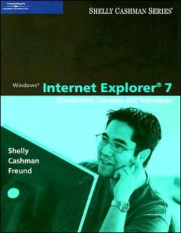 Windows Internet Explorer 7: Introductory Concepts and Techniques