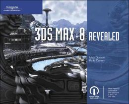 Autodesk 3ds Max 8 Revealed
