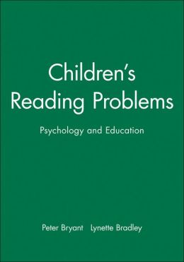 Children's Reading Problems: Psychology and Education