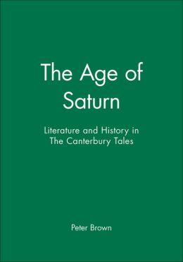 The Age of Saturn: Literature and History in The Canterbury Tales