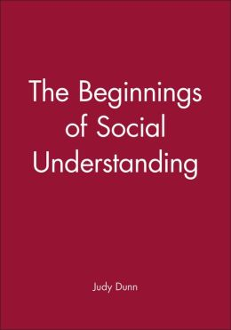 The Beginnings of Social Understanding