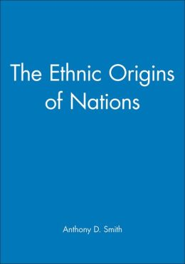 The Ethnic Origins of Nations