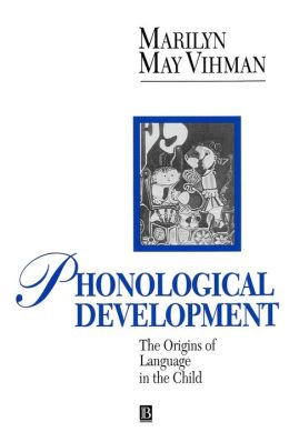 Phonological Development: The Origins of Language in the Child