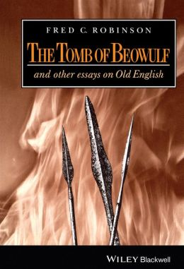 The Tomb of Beowulf: And Other Essays on Old English