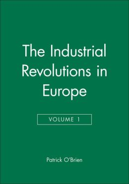 The Industrial Revolutions in Europe