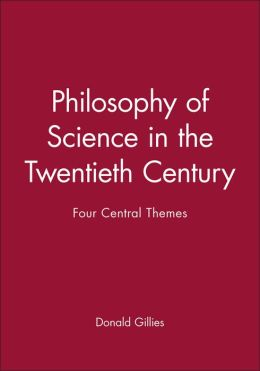 Philosophy of Science in the Twentieth Century: Four Central Themes