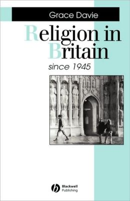 Religion in Britain Since 1945: Believing Without Belonging