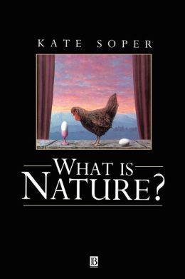 What is Nature: Culture, Politics and the Non-Human