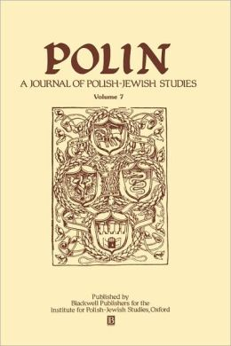 Polin Volume 7: A Journal of Polish-Jewish Studies