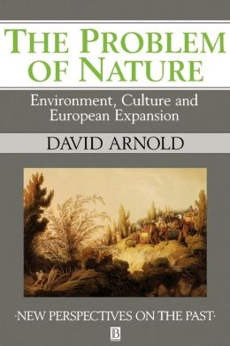 The Problem of Nature: Environment and Culture in Historical Perspective