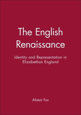 The English Renaissance: Identity and Representation in Elizabethan England